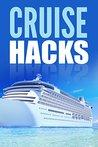 Cruise Hacks