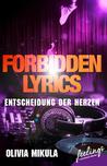 Forbidden Lyrics - Entscheidung der Herzen by Olivia Mikula