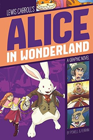 Alice in Wonderland: A Graphic Novel