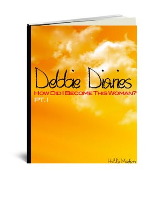 Debbie Diaries - How Did I Become This Woman? Collectors Edition