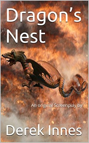 Dragon's Nest: An original Screenplay by