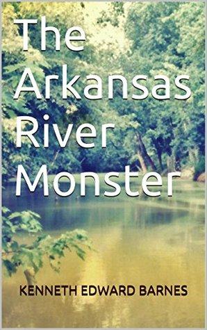 The Arkansas River Monster
