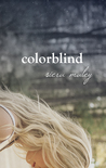 Colorblind by Siera Maley