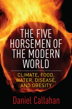 Five Horsemen of the Modern World: Climate, Food, Water, Disease, and Obesity