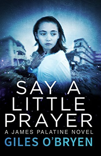 Say A Little Prayer (James Palatine Thriller #2)