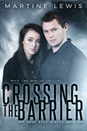 Crossing the Barrier (The Gray Eyes Series, #1)
