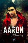 Aaron by J.P. Barnaby