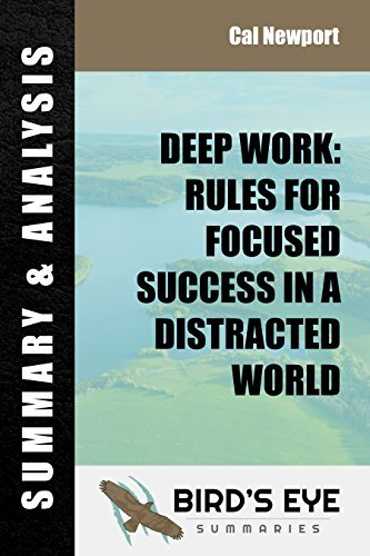 Summary & Analysis: Deep Work: Rules for Focused Success in a Distracted World by Cal Newport