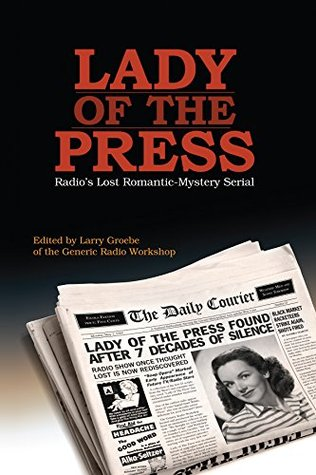 Lady of the Press: Radio's lost 1944 romantic-mystery serial
