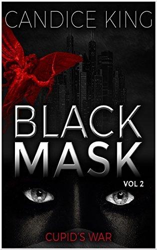 Cupid's War: Black Mask, Volume 2 (Suspenseful Romance Books,Vigilante Romance)