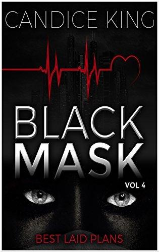 Best Laid Plans: Black Mask, Volume 4 (Steamy Suspense Action Thriller, Suspenseful Romance Books)