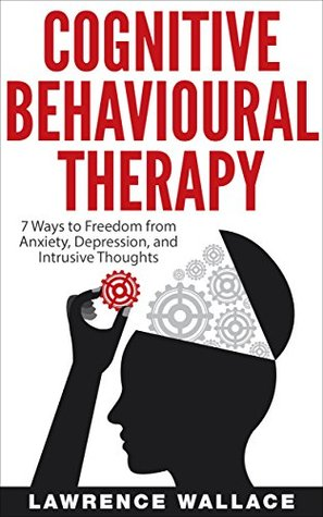 Cognitive Behavioral Therapy 7 Ways To Freedom From Anxiety