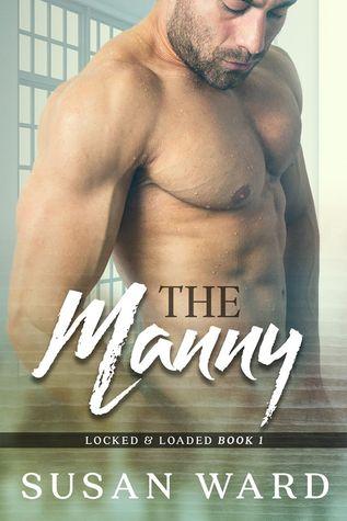 The Manny (Locked & Loaded, #1)
