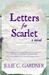 Letters for Scarlet by Julie C. Gardner
