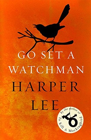 Go Set A Watchman To Kill A Mockingbird 2 By Harper Lee