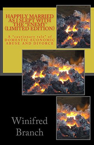 """Happily Married as I slept with the """"ENEMY' (LIMITED EDITION): A Cautionary Tale of Domestic Economic Abuse and Divorce (Happily Married as I slept with the 'ENEMY Book 1)"""