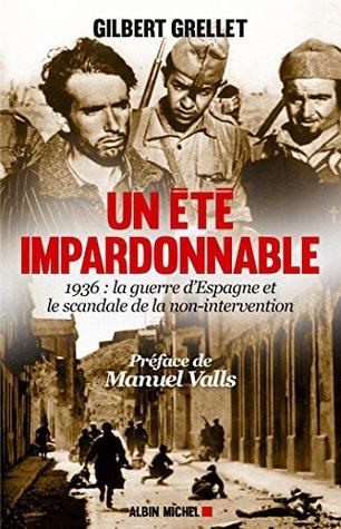 Un été impardonnable : 1936 : la Guerre d'Espagne et le scandale de la non-intervention