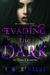 Evading The Dark by E.M. Rinaldi