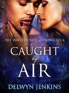 Caught by Air (The Watchtower Chronicles, #4)