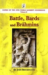 Battle, Bards and Brāhmins (Papers of the 13th World Sanskrit Conference, #2)