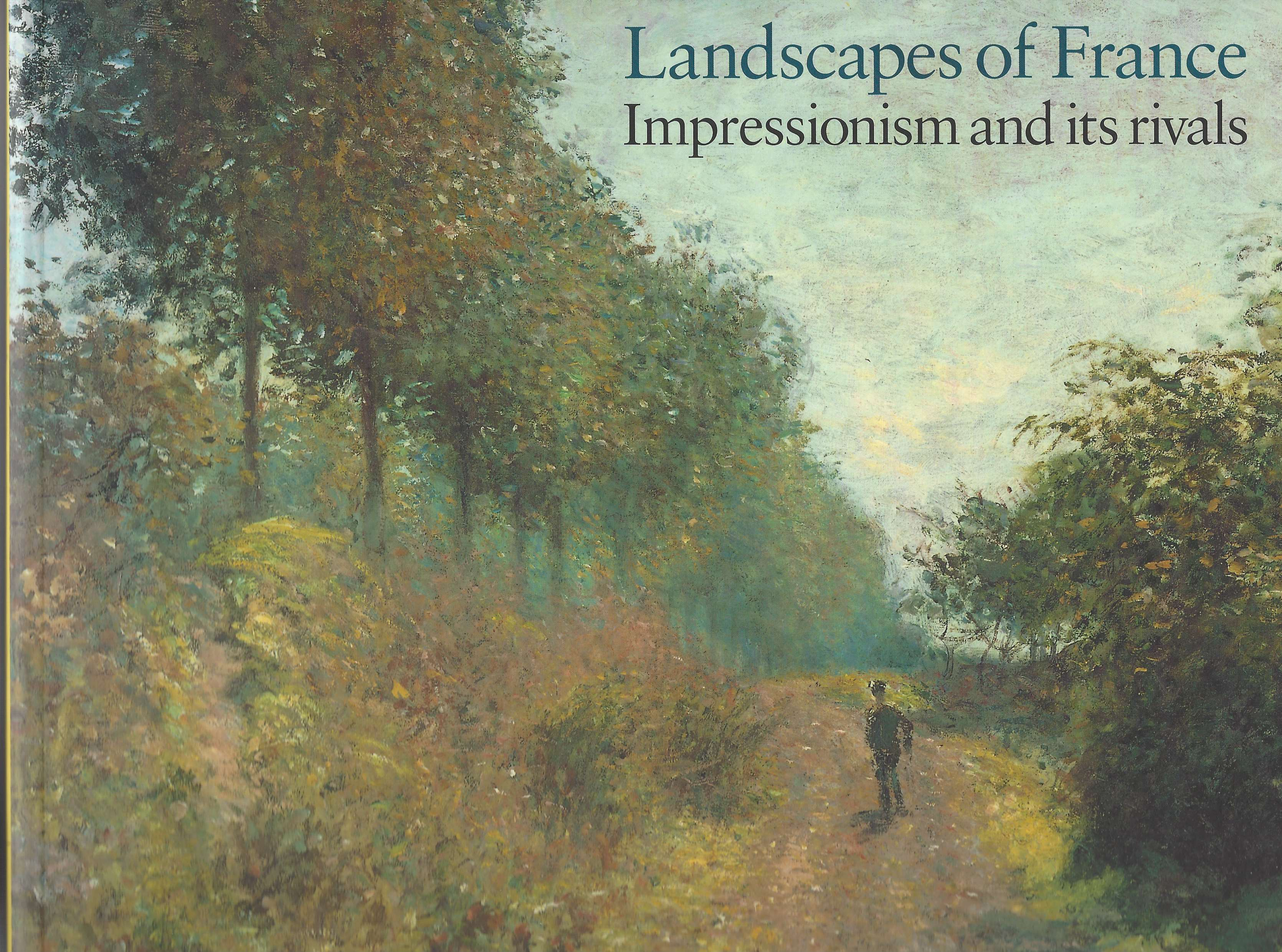 Landscapes of France: Impressionism and Its Rivals