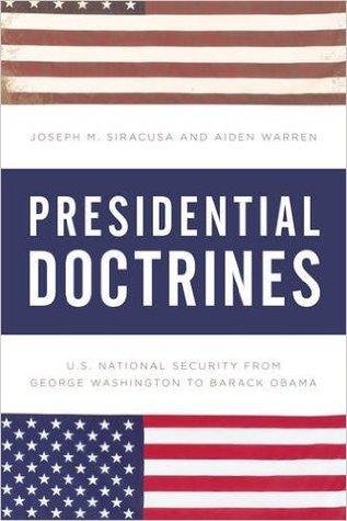 Presidential Doctrines: U.S. National Security from George Washington to Barack Obama