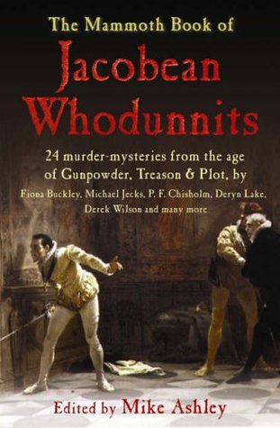 The Mammoth Book of Jacobean Whodunnits (Mammoth Books)