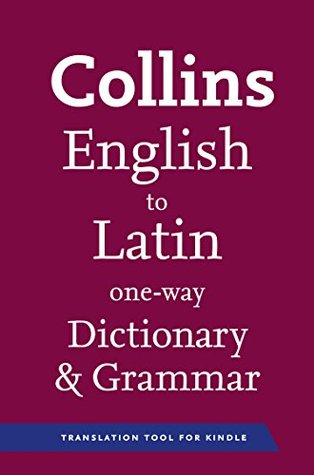 Collins English to Latin (One Way) Dictionary and Grammar