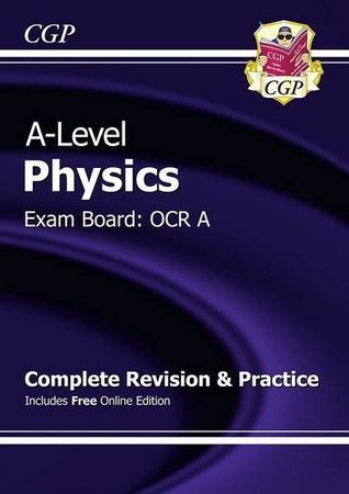 New 2015 A-Level Physics: OCR A Year 1 & 2 Complete Revision & Practice with Online Edition