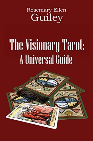 The Visionary Tarot: A Universal Guide