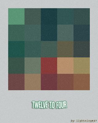 Twelve to Four