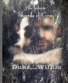 Shards of Grey...: Duke Willim (A Different Side of Historical Romance Book 6)