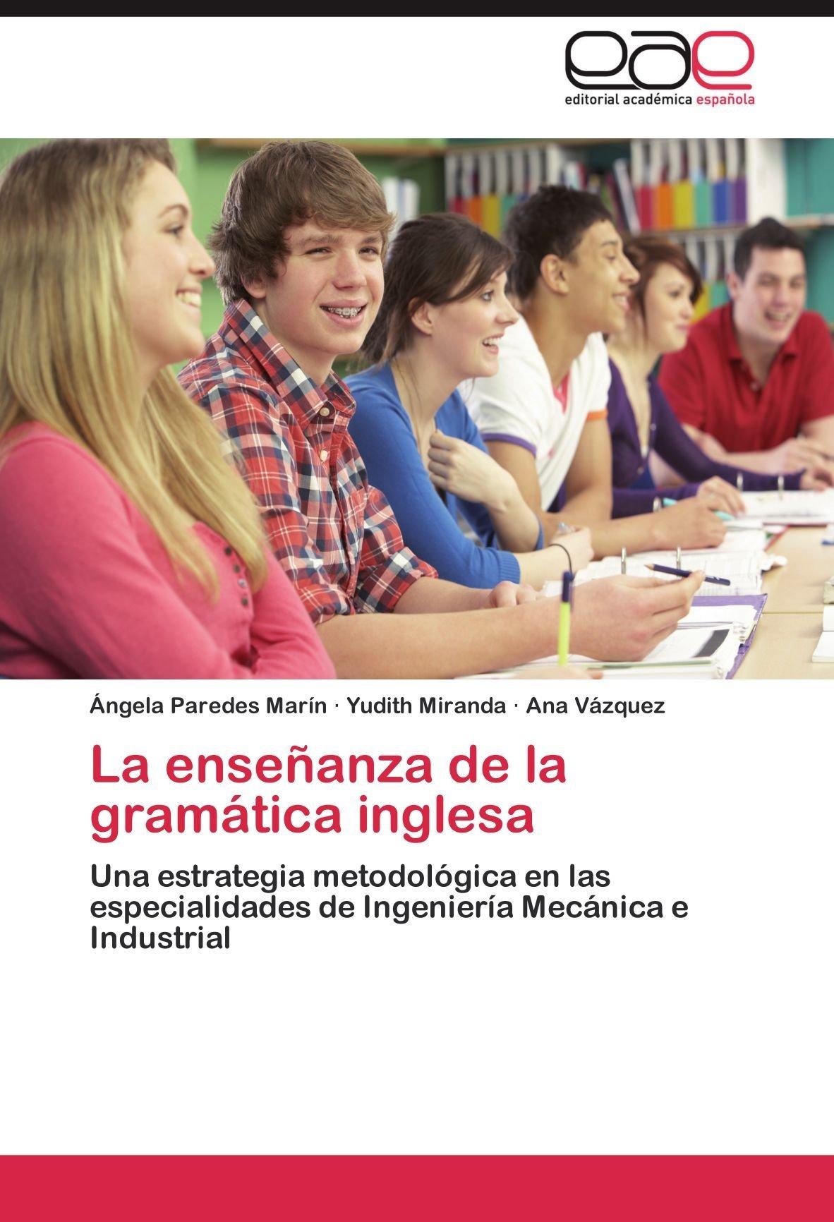 La enseñanza de la gramática inglesa: Una estrategia metodológica en las especialidades de Ingeniería Mecánica e Industrial