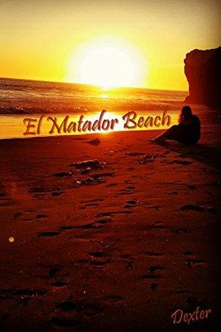 El Matador Beach - (Beach Photography, Photography Books) (Pacific Coast Highway Beaches Book 1)