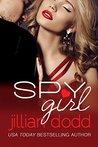 Spy Girl (Spy Girl #1) by Jillian Dodd