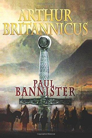 Arthur Britannicus (Forgotten Emperor #1)