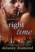 The Right Time by Delaney Diamond