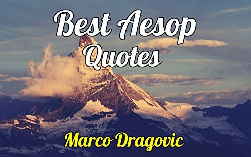 Best Aesop Quotes: Amazing Image Quotes That Will Change the Way You Think About Life