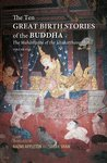 The Ten Great Birth Stories of the Buddha: The Mahanipata of the Jātakatthavaṇṇanā (Volume 1)