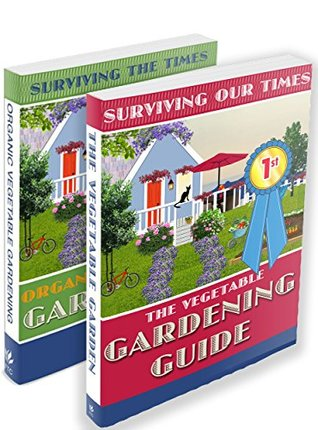 Gardening Books For Beginner: Organic Gardening Guide: Gardening For Beginners Box Set (Grow Your Own Food Vegetable Garden Guide and Hydroponics and Herbs) ... Gardening Books For Beginners TWO BOOK SET)