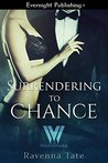 Surrendering to Chance (The Weathermen # 8)