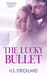 The Lucky Bullet (Intertwin...
