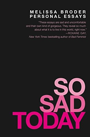 so sad today personal essays by melissa broder