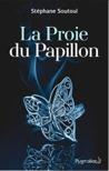 La Proie du Papillon by Stephane Soutoul