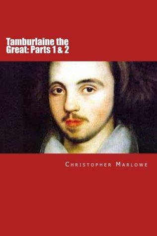 Tamburlaine the Great: Parts 1 & 2
