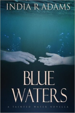 Blue Waters by India R. Adams