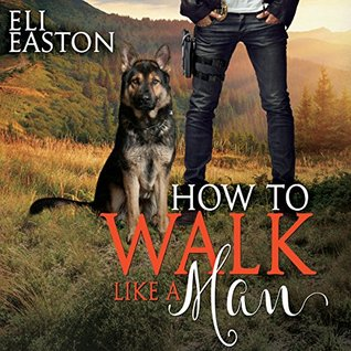 Audio Book Review: How to Walk Like a Man (Howl at the Moon #2) by Eli Easton (Author) & Matthew Shaw (Narrator)