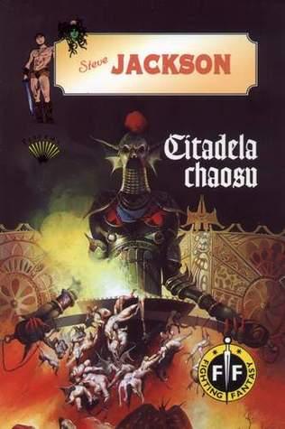 Citadela chaosu (Fighting Fantasy, #2)