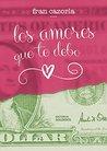 Los amores que te debo by Fran Cazorla