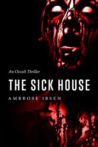 The Sick House (The Ulrich Files #1)